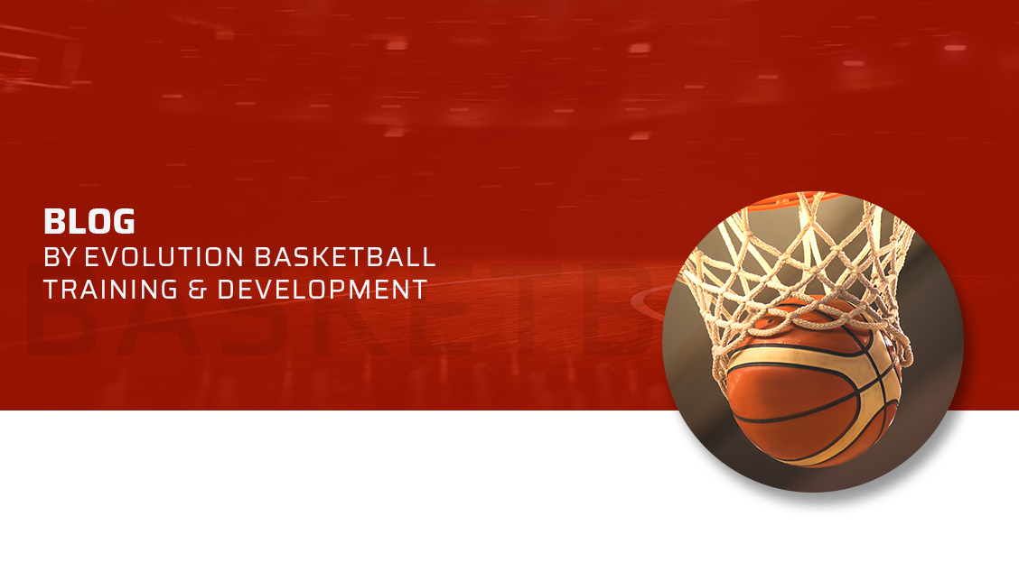 Blog by Evolution Basketball